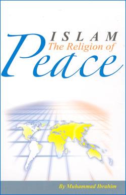 الإسلام دين ومنهج السلام الصادق والحقيقي